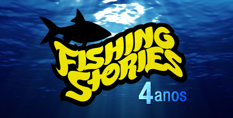 4 anos de Fishing Stories!