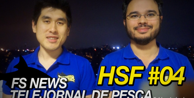 HSF #04 – Telejornal de pesca, Xaréu GT no Fly, Iscas artificiais