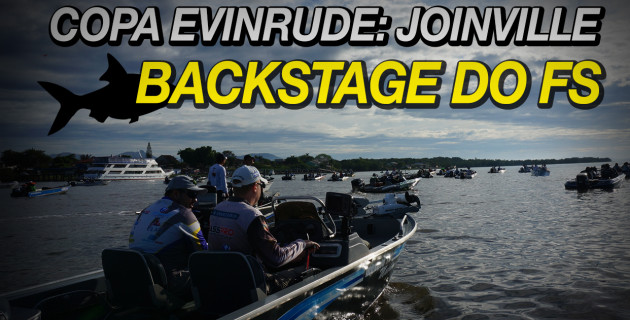 Backstage do Fishing Stories na Copa Evinrude: Joinville