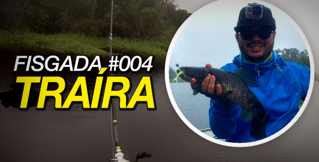 Fisgada #004 | Traíra [Fishing Stories]